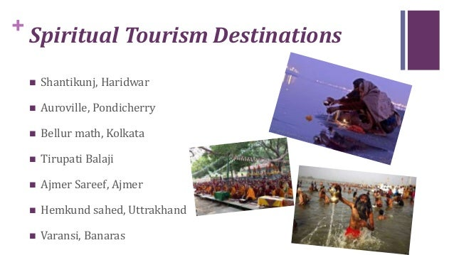 spiritual tourism Travel locations that brings solace & tranquility make this holiday vacations a journey of your soul while learning varied cultures & religions.