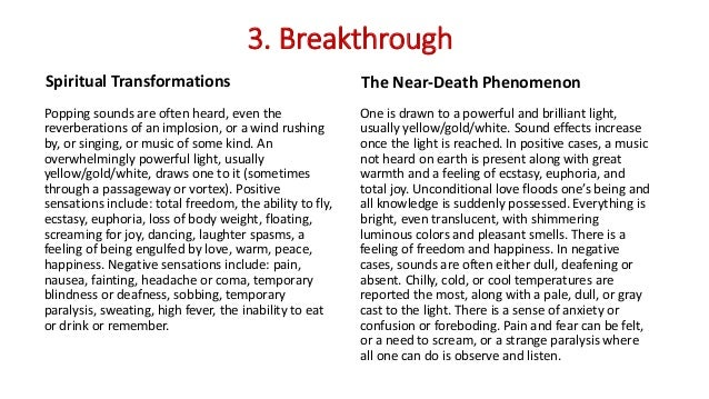 3. Breakthrough Spiritual Transformations Popping sounds are often heard, even the reverberations of an implosion, or a wi...