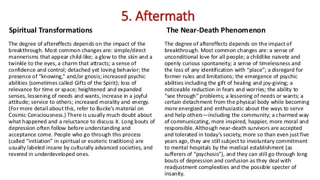 5. Aftermath Spiritual Transformations The degree of aftereffects depends on the impact of the breakthrough. Most common c...