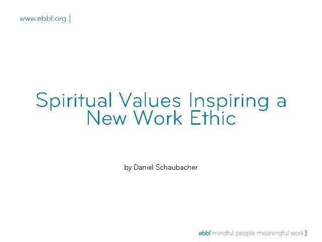 Spiritual values inspiring a new work ethic