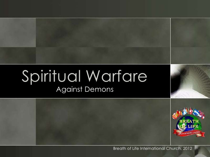 Spiritual Warfare    Against Demons                 Breath of Life International Church, 2012