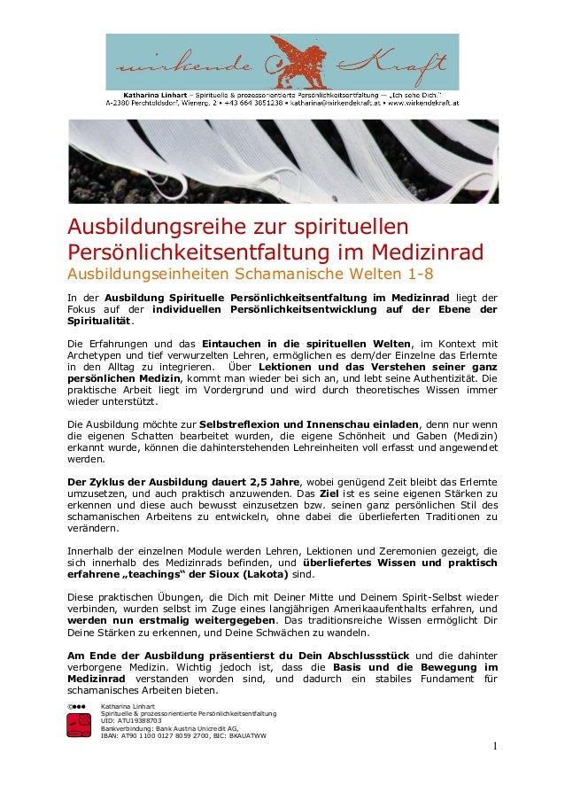 © Katharina Linhart Spirituelle & prozessorientierte Persönlichkeitsentfaltung UID: ATU19388703 Bankverbindung: Bank Austr...