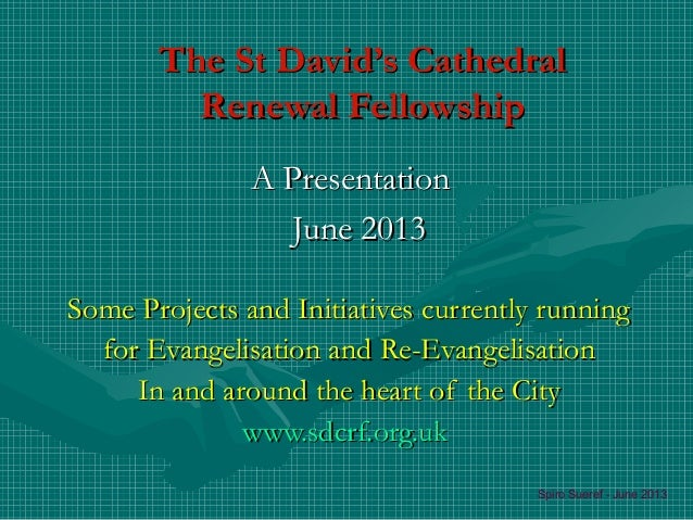The St David's CathedralThe St David's CathedralRenewal FellowshipRenewal FellowshipSome Projects and Initiatives currentl...