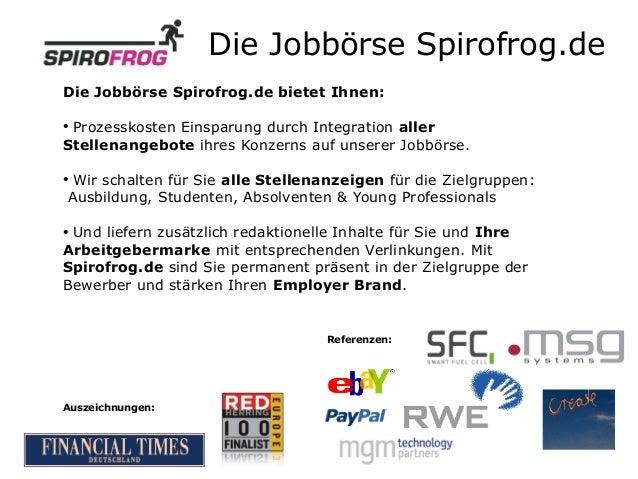 Die Jobbörse Spirofrog.deDie Jobbörse Spirofrog.de bietet Ihnen:● Prozesskosten Einsparung durch Integration allerStellena...