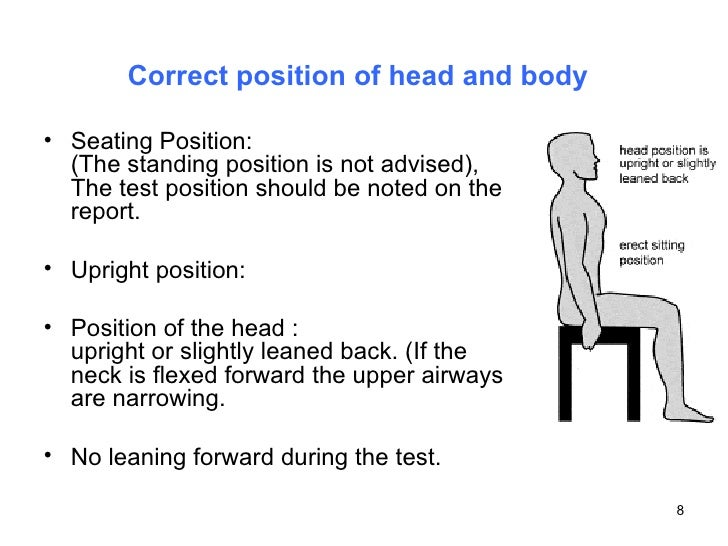 Correct position of head and body   <ul><li>Seating Position: (The standing position is not advised), The test position sh...
