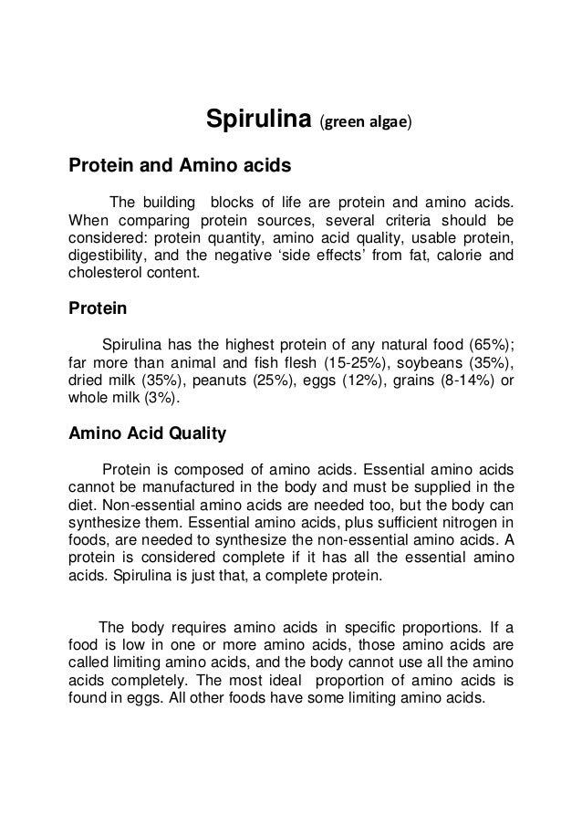 Spirulina (green algae) Protein and Amino acids The building blocks of life are protein and amino acids. When comparing pr...