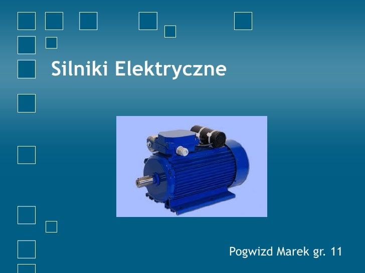 Silniki Elektryczne Pogwizd Marek gr. 11