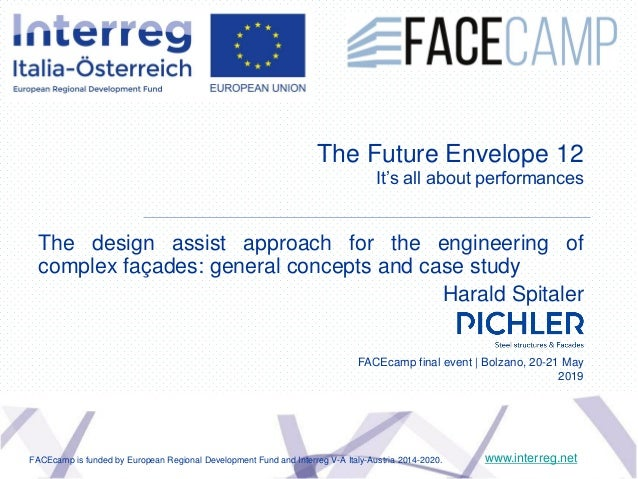 The Future Envelope 12 It's all about performances The design assist approach for the engineering of complex façades: gene...