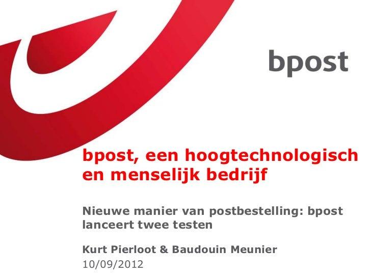 bpost, een hoogtechnologischen menselijk bedrijfNieuwe manier van postbestelling: bpostlanceert twee testenKurt Pierloot &...
