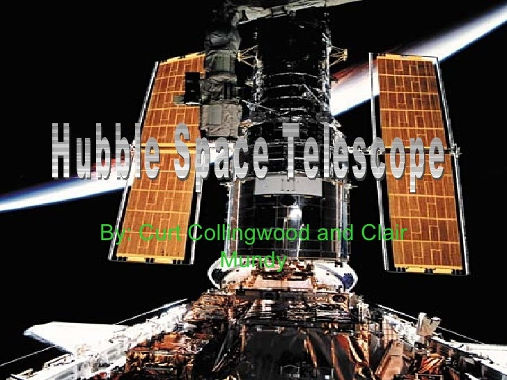 By: Curt Collingwood and Clair Mundy Hubble Space Telescope