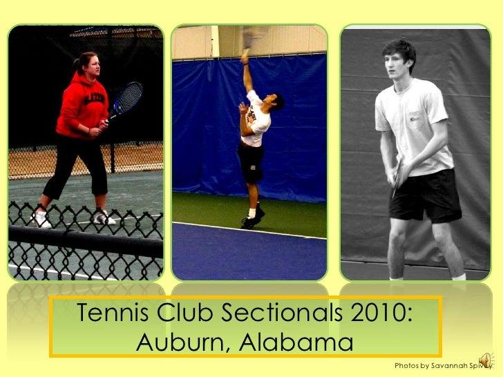 Tennis Club Sectionals 2010: Auburn, Alabama<br />Photos by Savannah Spivey<br />