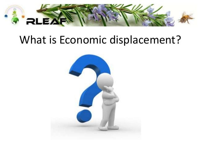 What is Economic displacement?