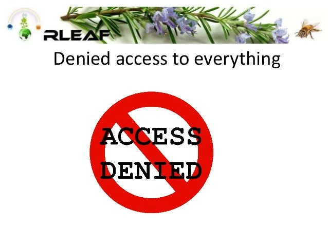 Denied access to everything
