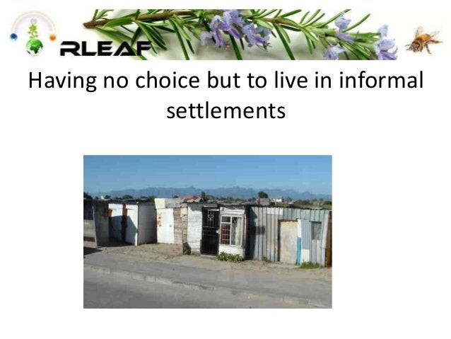 Having no choice but to live in informal settlements