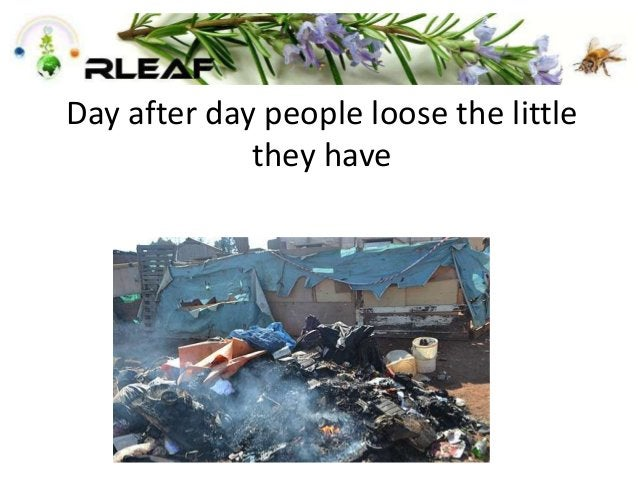 Day after day people loose the little they have
