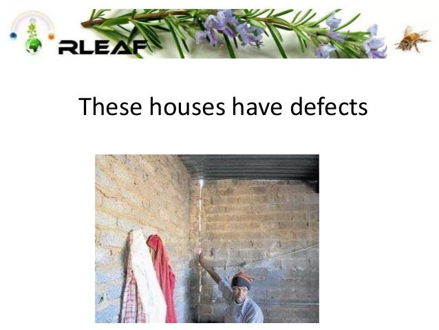 These houses have defects