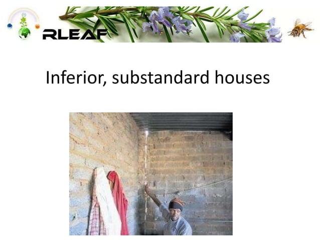 Inferior, substandard houses