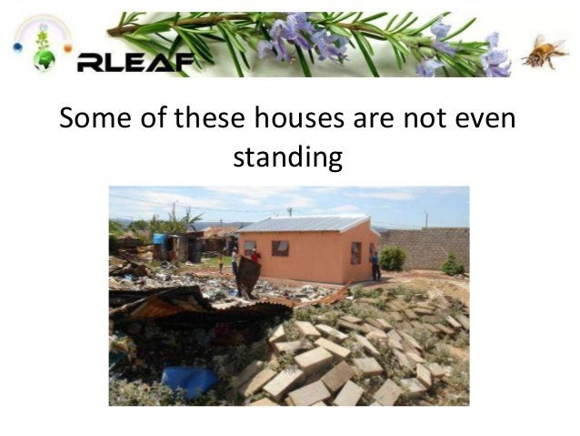 Some of these houses are not even standing