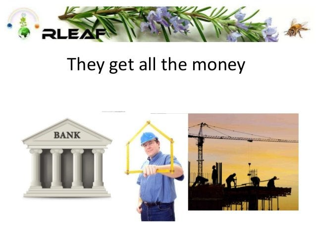 They get all the money