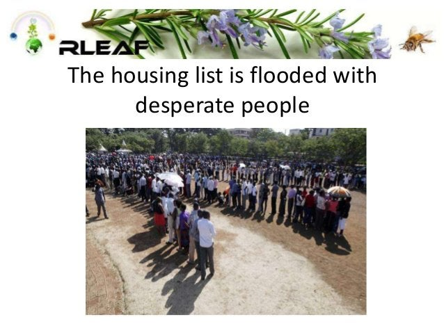 The housing list is flooded with desperate people