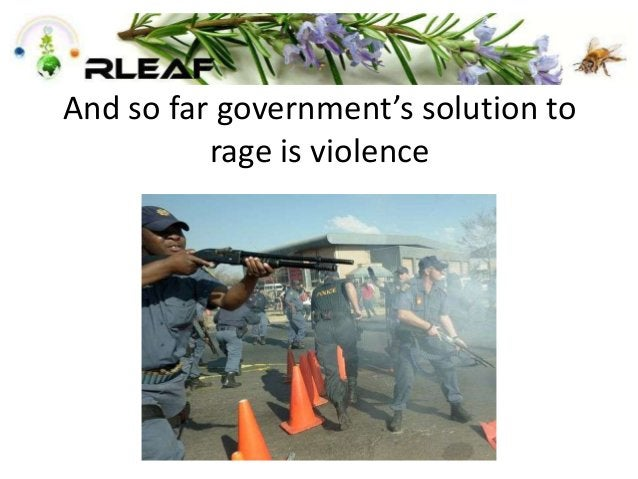And so far government's solution to rage is violence