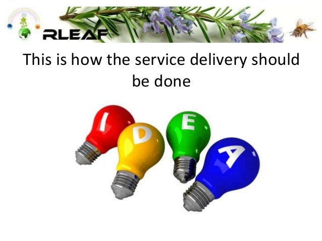This is how the service delivery should be done