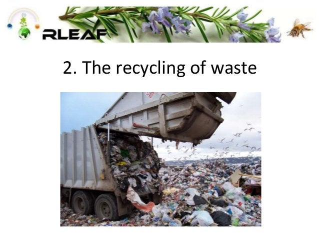 2. The recycling of waste