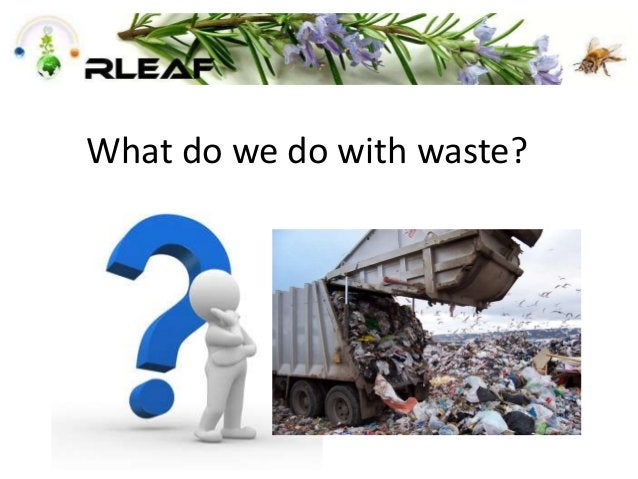 What do we do with waste?