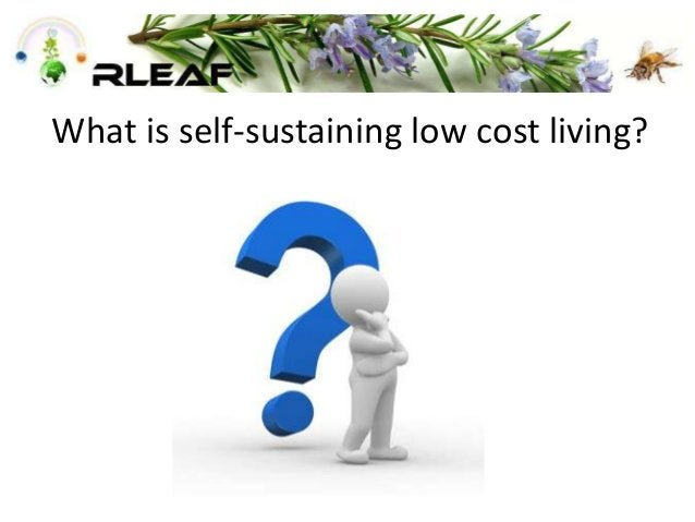 What is self-sustaining low cost living?