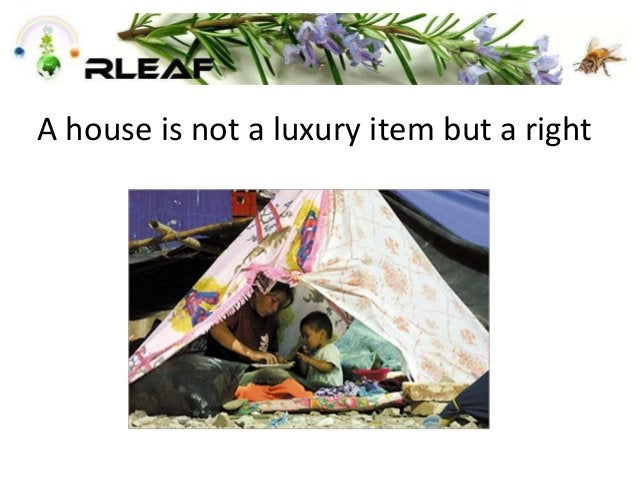 A house is not a luxury item but a right
