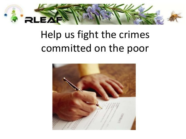 Help us fight the crimes committed on the poor