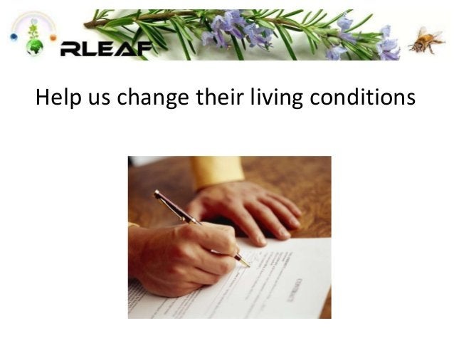 Help us change their living conditions