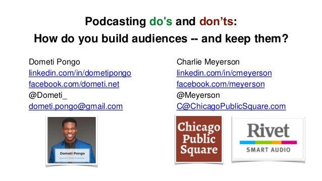 Charlie Meyerson linkedin.com/in/cmeyerson facebook.com/meyerson @Meyerson C@ChicagoPublicSquare.com Dometi Pongo linkedin...