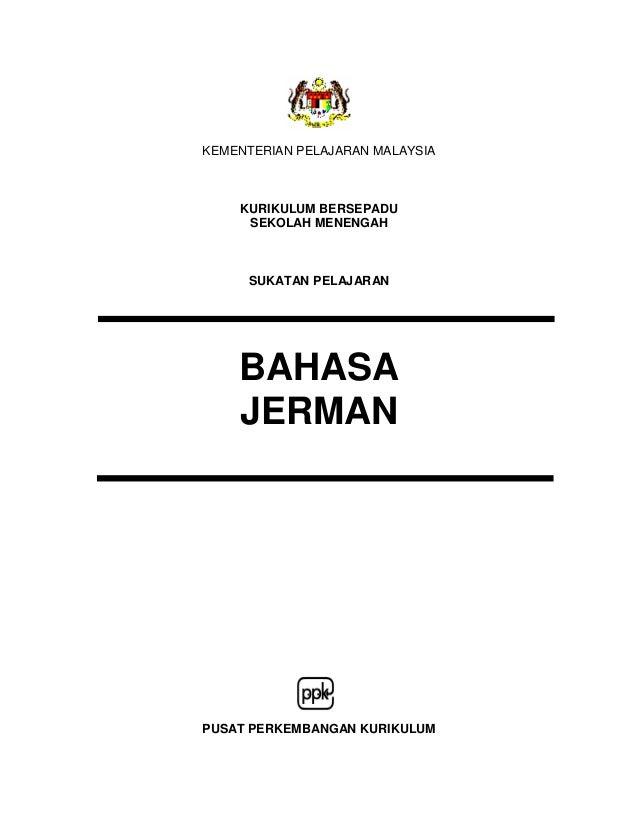 KEMENTERIAN PELAJARAN MALAYSIA  KURIKULUM BERSEPADU  SEKOLAH MENENGAH  SUKATAN PELAJARAN  BAHASA  JERMAN    PUSAT PERKEMBA...
