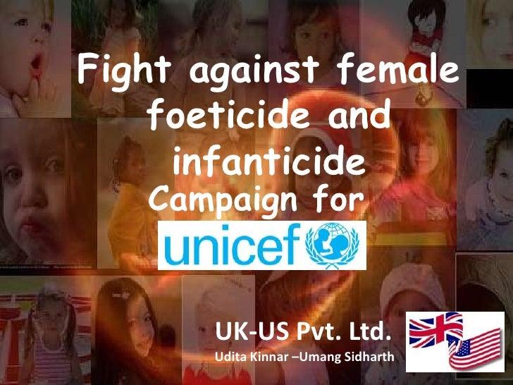 Fight against female foeticide and infanticide<br />Campaign for <br />UK-US Pvt. Ltd.<br />UditaKinnar –UmangSidharth<br />