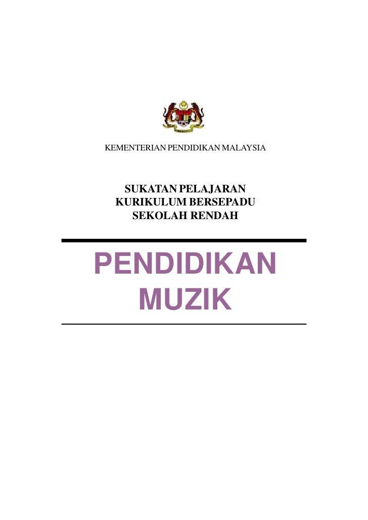 KEMENTERIAN PENDIDIKAN MALAYSIA   SUKATAN PELAJARAN  KURIKULUM BERSEPADU    SEKOLAH RENDAHPENDIDIKAN  MUZIK