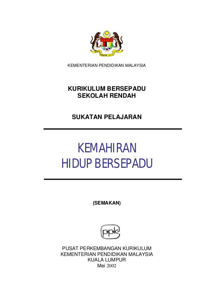 KEMENTERIAN PENDIDIKAN MALAYSIA  KURIKULUM BERSEPADU    SEKOLAH RENDAH   SUKATAN PELAJARAN   KEMAHIRANHIDUP BERSEPADU     ...