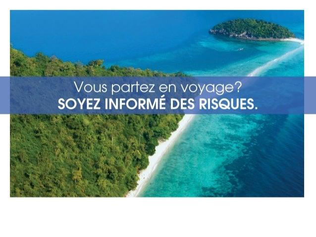 Vous partez en voyage? Soyez informé des risques.