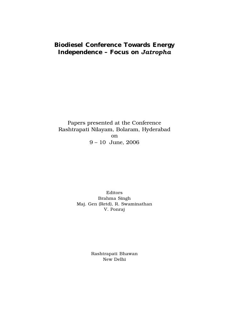 Biodiesel Conference Towards Energy Independence – Focus on Jatropha    Papers presented at the Conference Rashtrapati Nil...