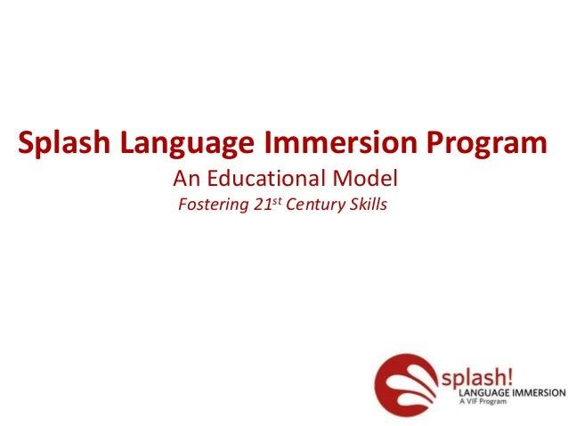 Splash Language Immersion Program An Educational Model Fostering 21st Century Skills