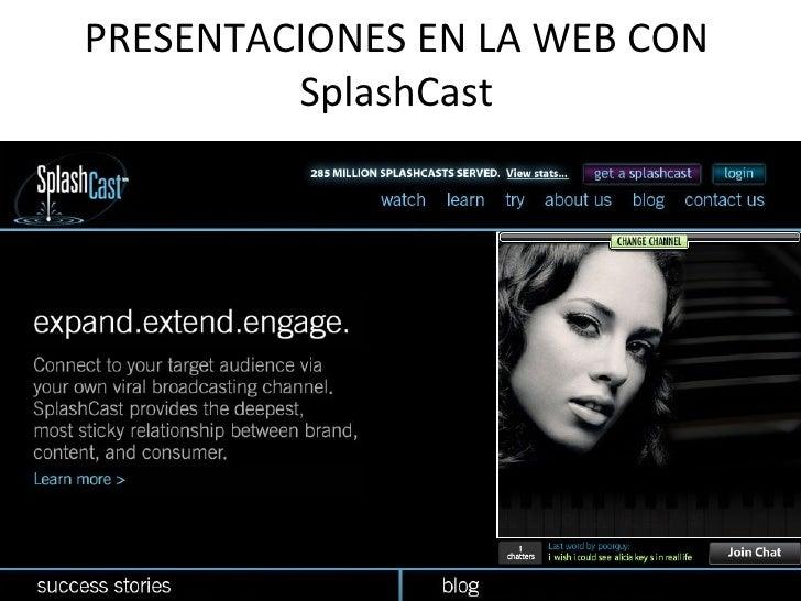 PRESENTACIONES EN LA WEB CON SplashCast