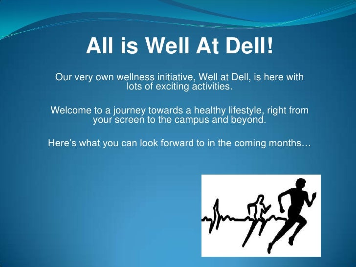 All is Well At Dell! Our very own wellness initiative, Well at Dell, is here with                lots of exciting activiti...