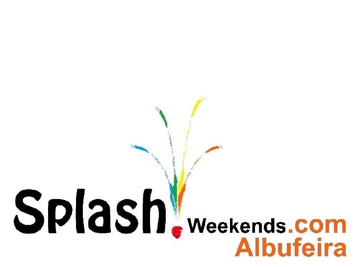 Splash Weekends Presentation 2009