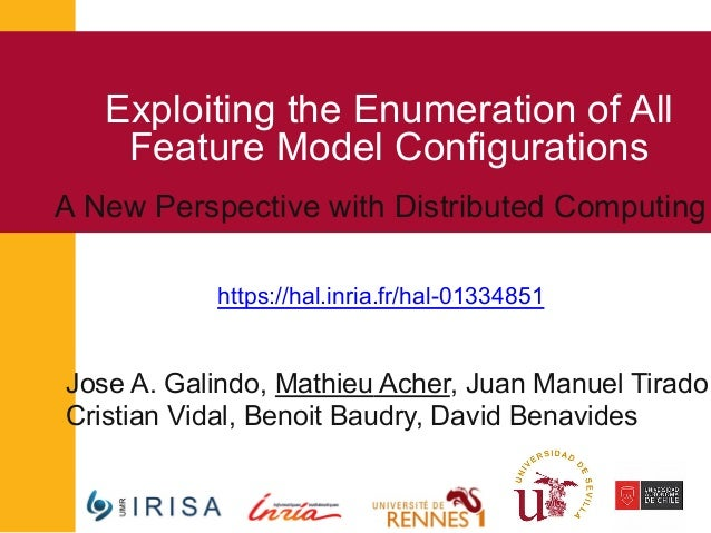 Exploiting the Enumeration of All Feature Model Configurations Jose A. Galindo, Mathieu Acher, Juan Manuel Tirado, Cristian...