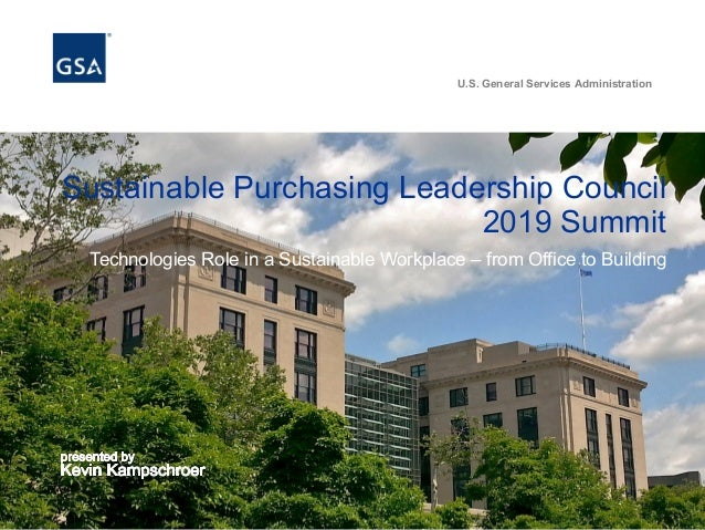 U.S. General Services Administration Sustainable Purchasing Leadership Council 2019 Summit Technologies Role in a Sustaina...