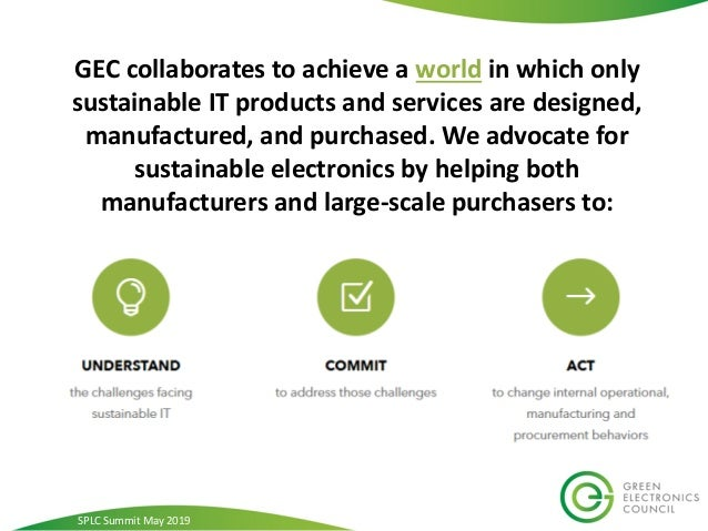 GEC collaborates to achieve a world in which only sustainable IT products and services are designed, manufactured, and pur...