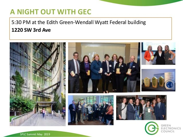 5:30 PM at the Edith Green-Wendall Wyatt Federal building 1220 SW 3rd Ave A NIGHT OUT WITH GEC SPLC Summit May 2019