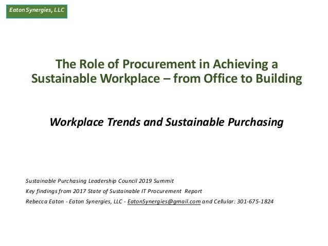 EatonSynergies, LLC The Role of Procurement in Achieving a Sustainable Workplace – from Office to Building Workplace Trend...