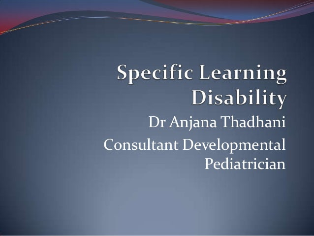 Dr Anjana ThadhaniConsultant Developmental             Pediatrician