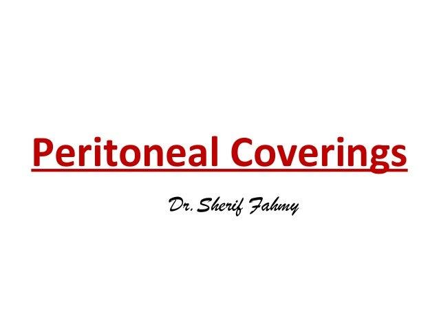 Peritoneal Coverings Dr.Sherif Fahmy